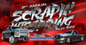 6th Annual Scrapin Into Spring Truck Show 2021 @ Texas Motorplex | Ennis | Texas | United States