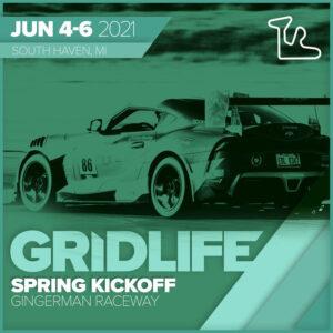 GRIDLIFE Spring Kickoff @ Gingerman Raceway | South Haven | Michigan | United States