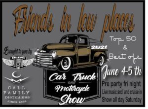 Friends in Low Places, Car, Truck, Motorcycle Show @ Call Family Distillers | Wilkesboro | North Carolina | United States